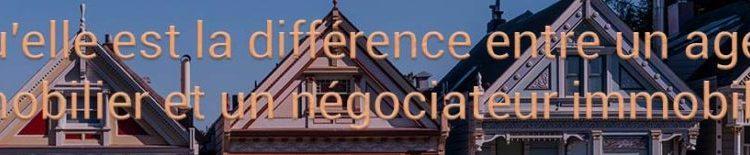 Quelle différence entre agent immobilier et négociateur immobilier ?